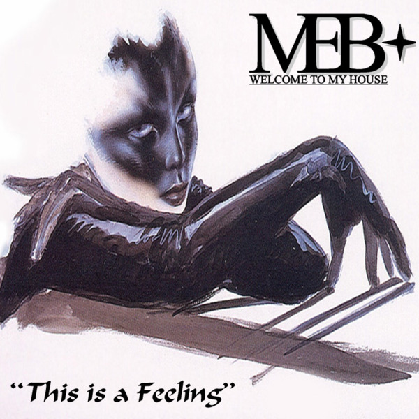 MEB's 'This is a Feeling'  01:10
