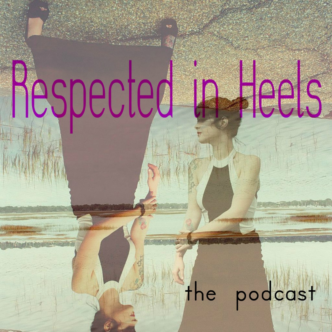 Respected In Heels