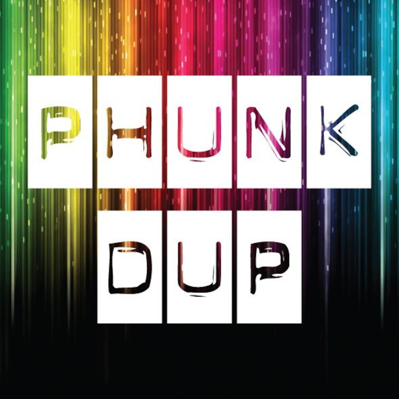 PHUNK'DUP Radio Irl Podcast [phunkdup soundsystem]