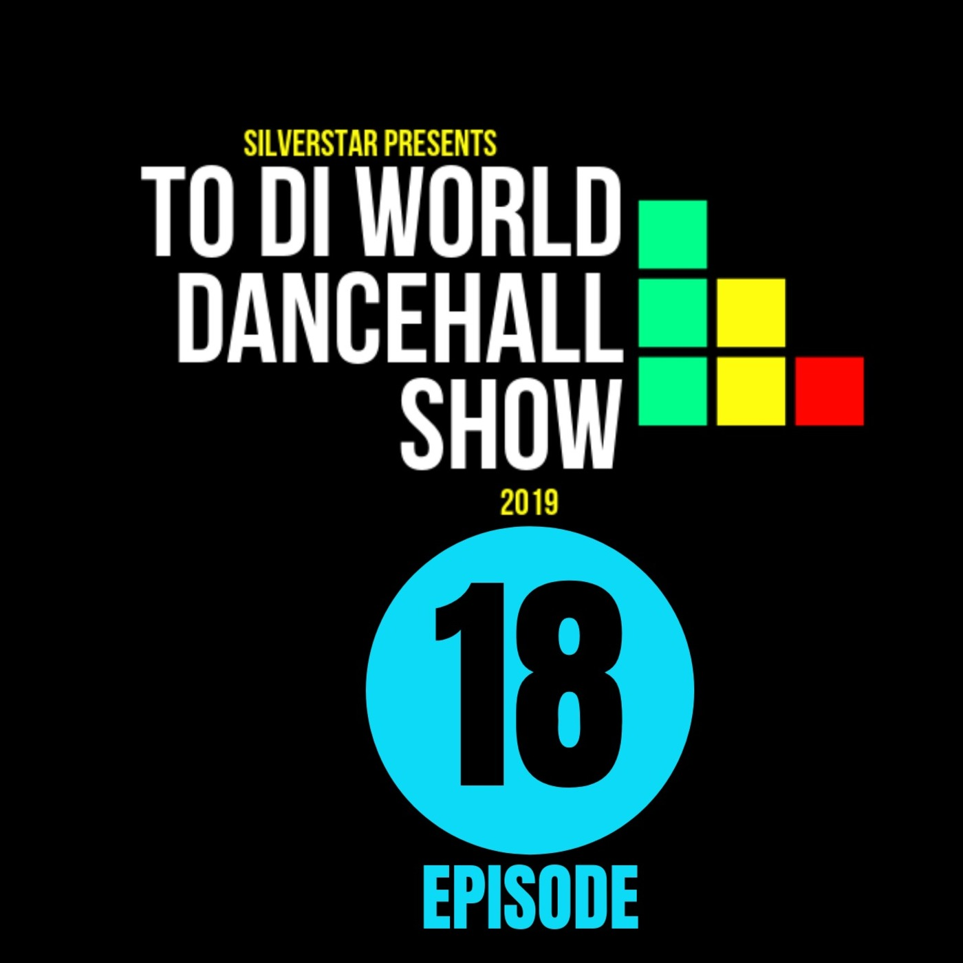 Episode 18 New Reggae Dancehall Podcast 2019 Silver Star