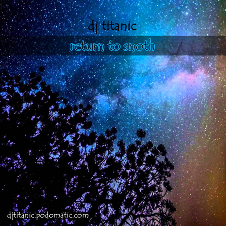 DJ Titanic - Return To Snoth (A Live Deep House DJ Mix - 3/29/2016)