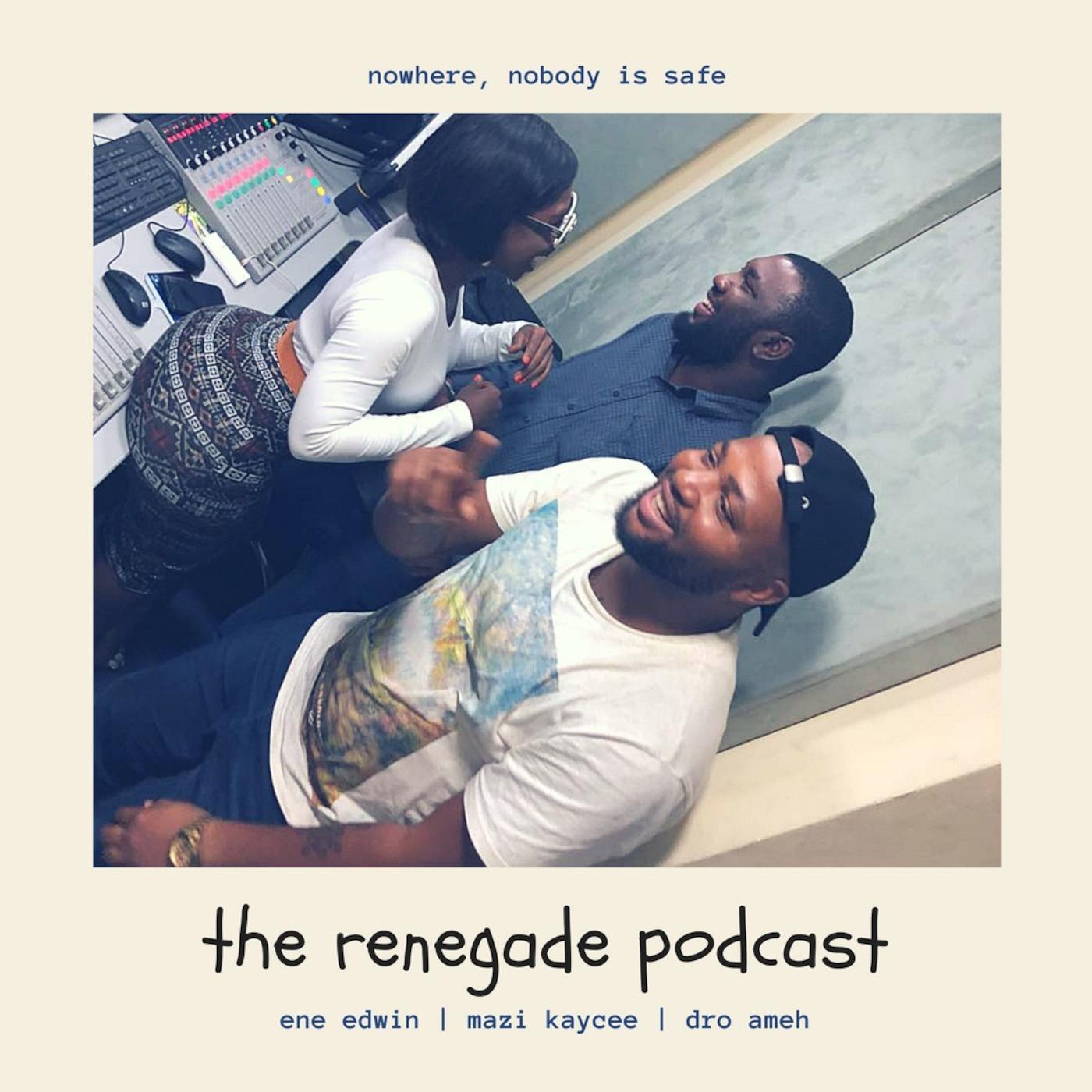 Exporting Afrobeats before Davido, Wizkid'   The Renegade Podcast 08