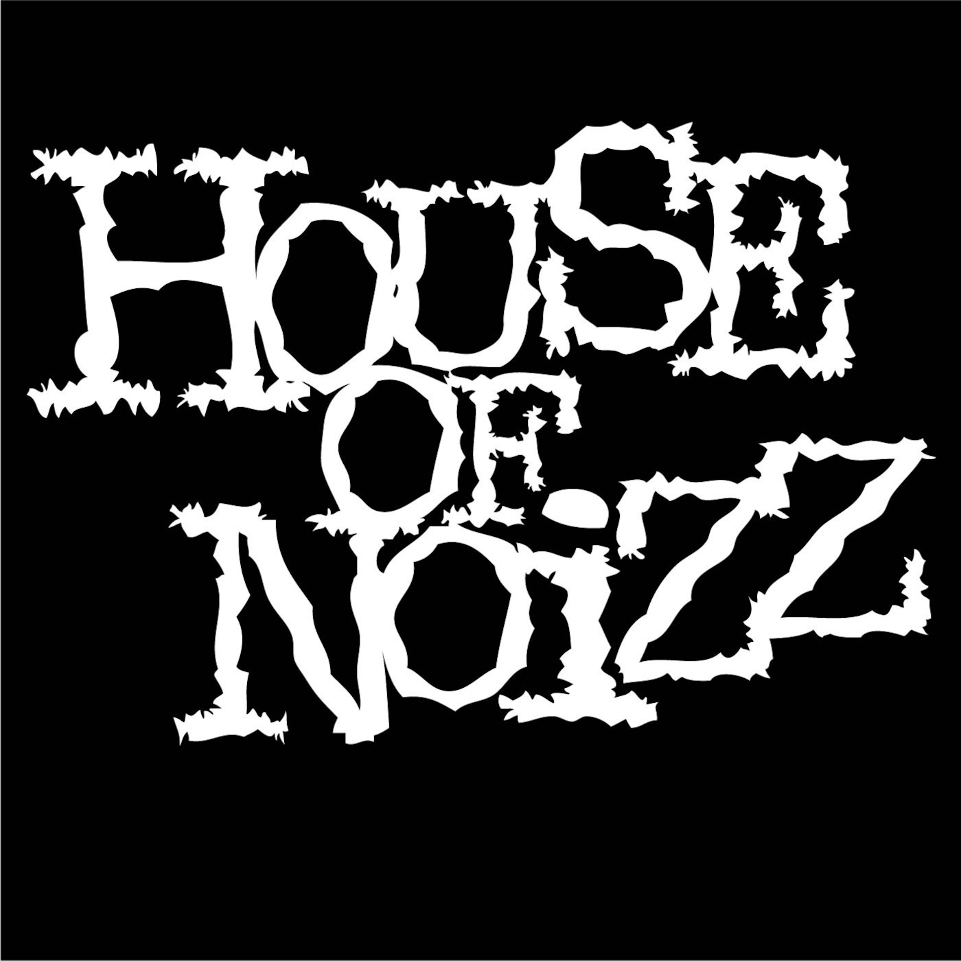 House Of Noizz's Podcast