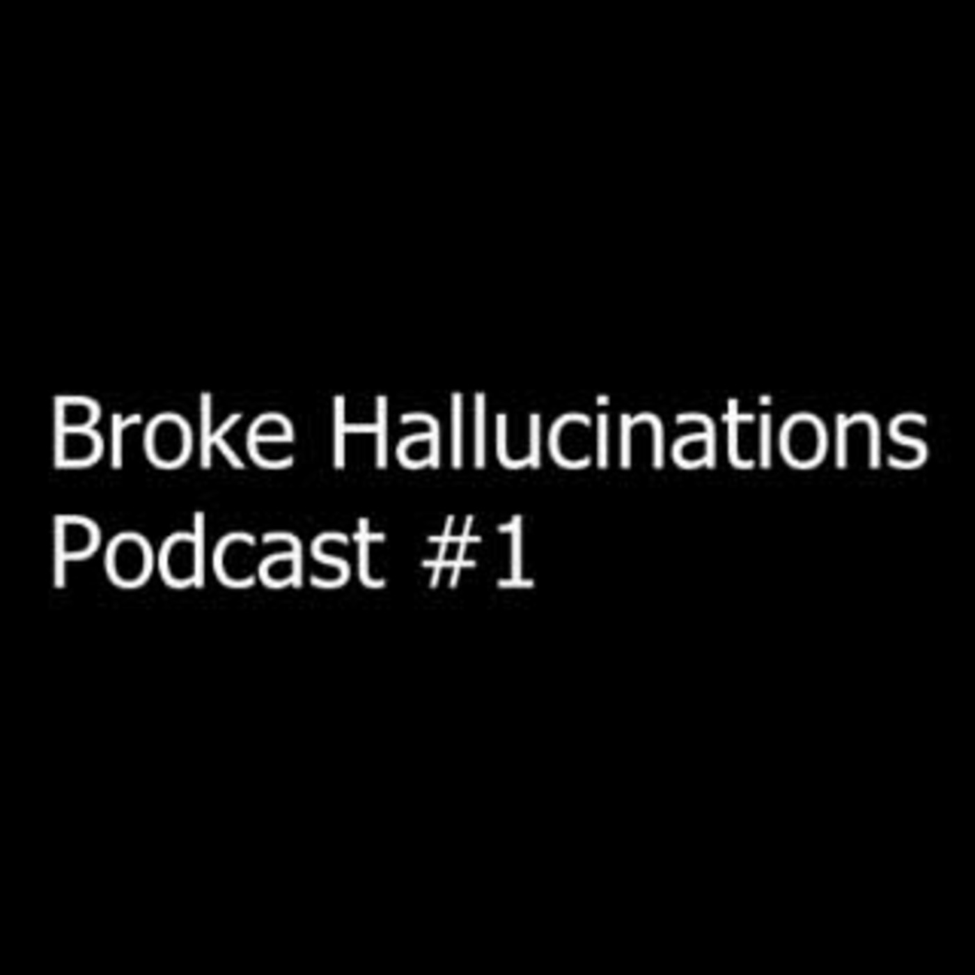 Broke Hallucinations Movie Podcast