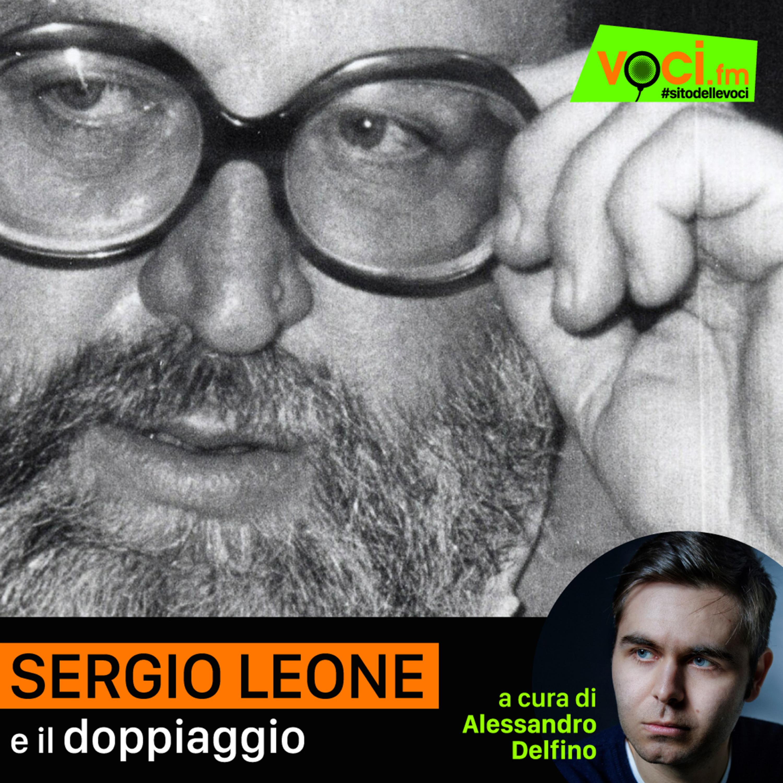 """Speciale: """"Sergio Leone e il doppiaggio"""""""