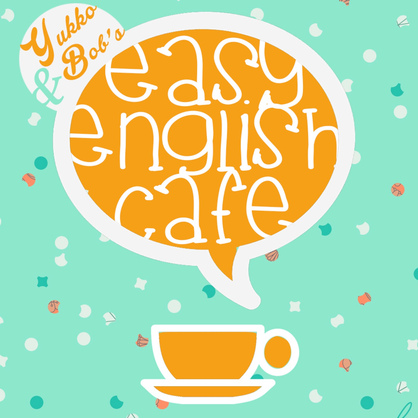 Yukko&Bob's Easy English Cafe sponsored by FLATMATE