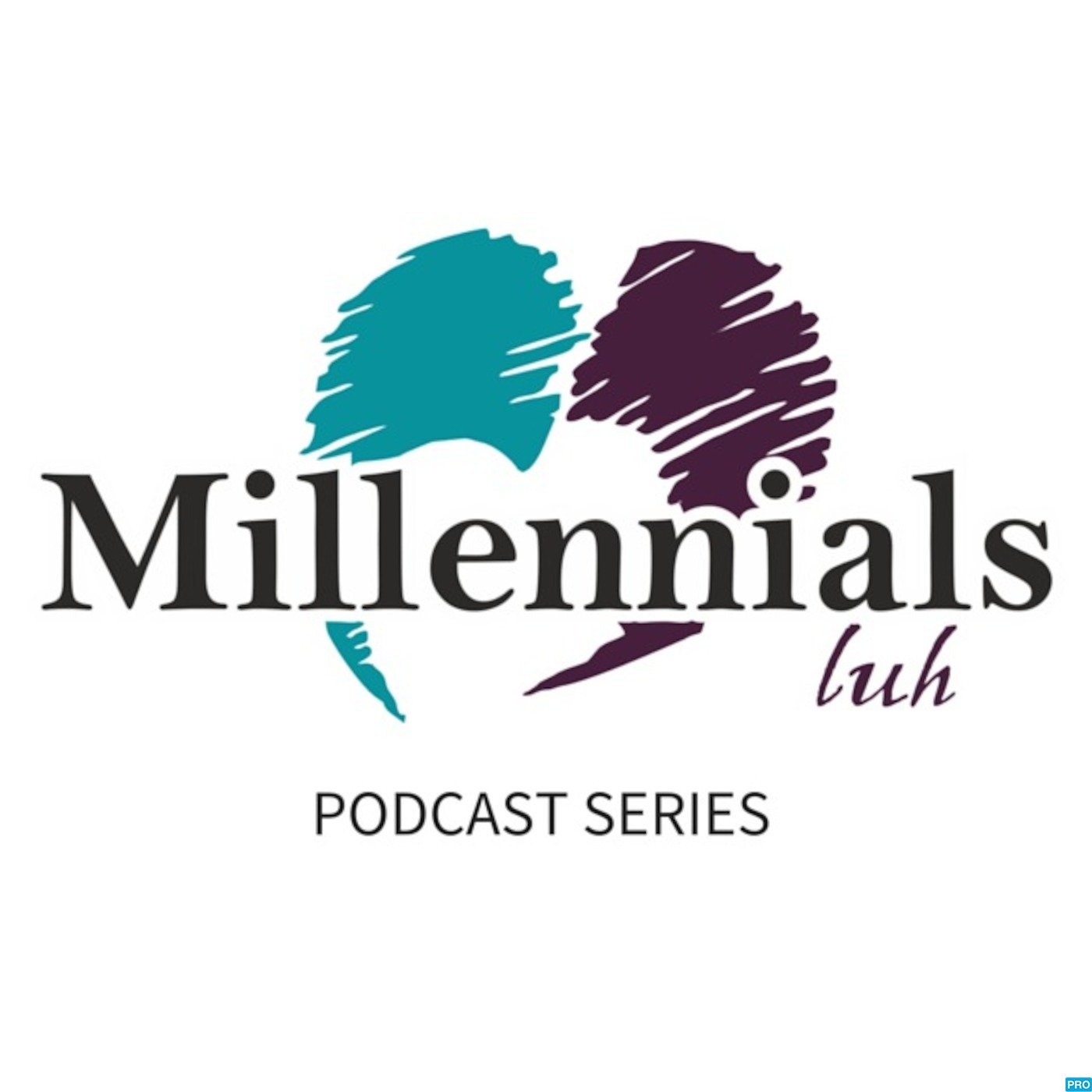 Millennials luh Podcast Series
