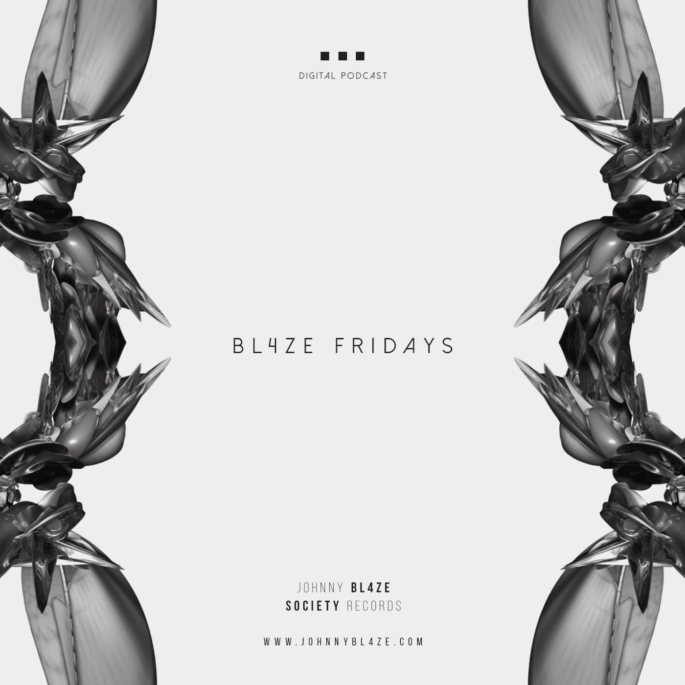 BL4ZE Fridays