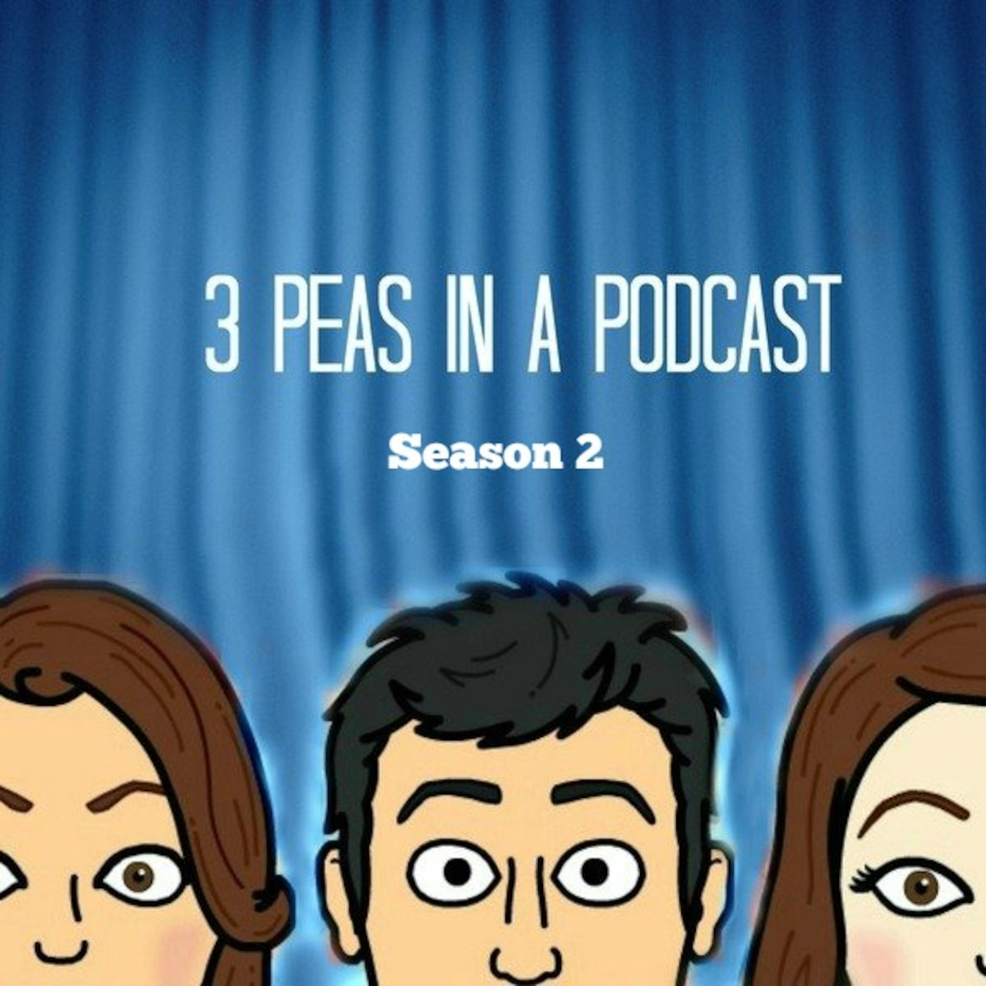 3 Peas In A Podcast: Season 2