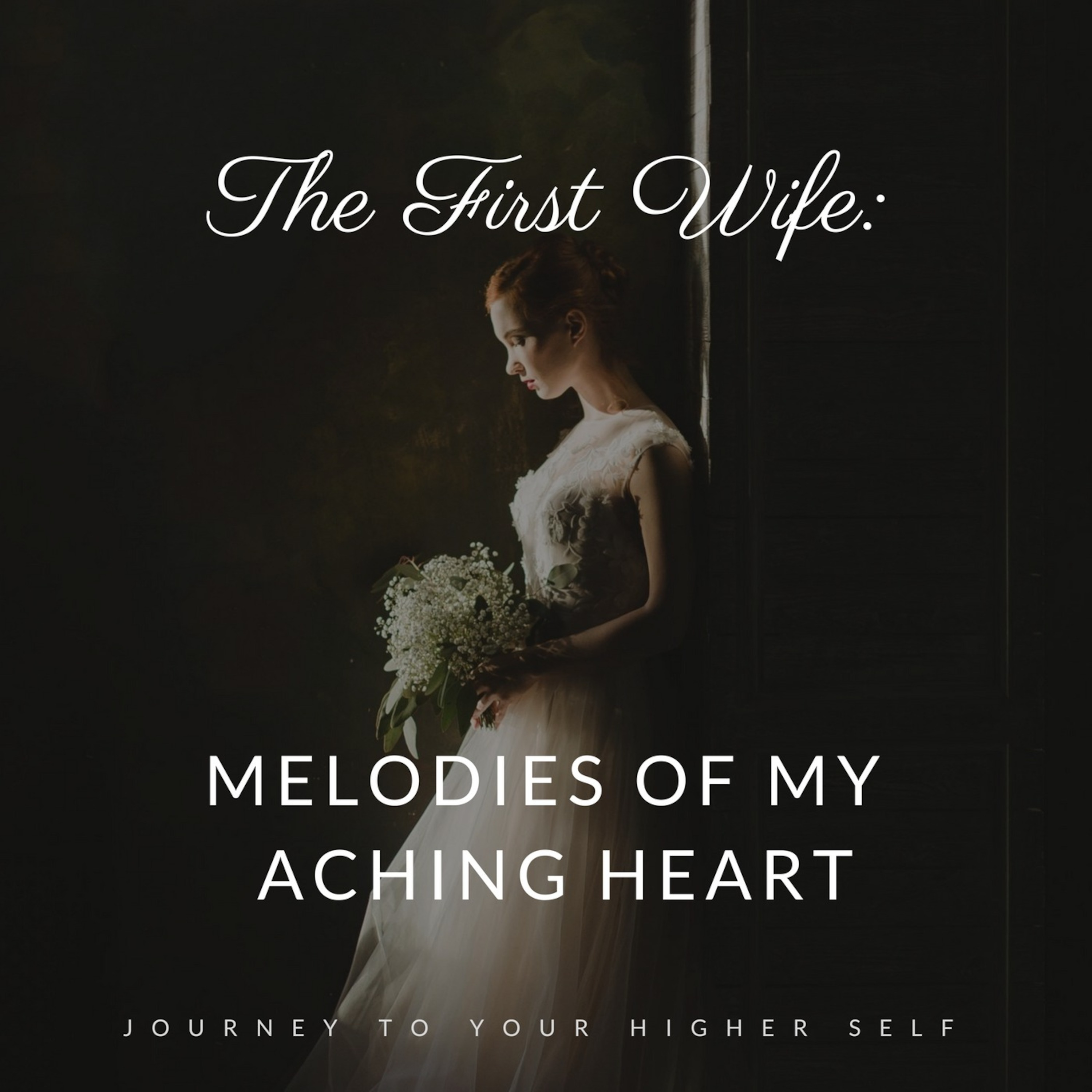 First Wives - Melodies of My Aching Heart - Stage 6 - Self -Exploration
