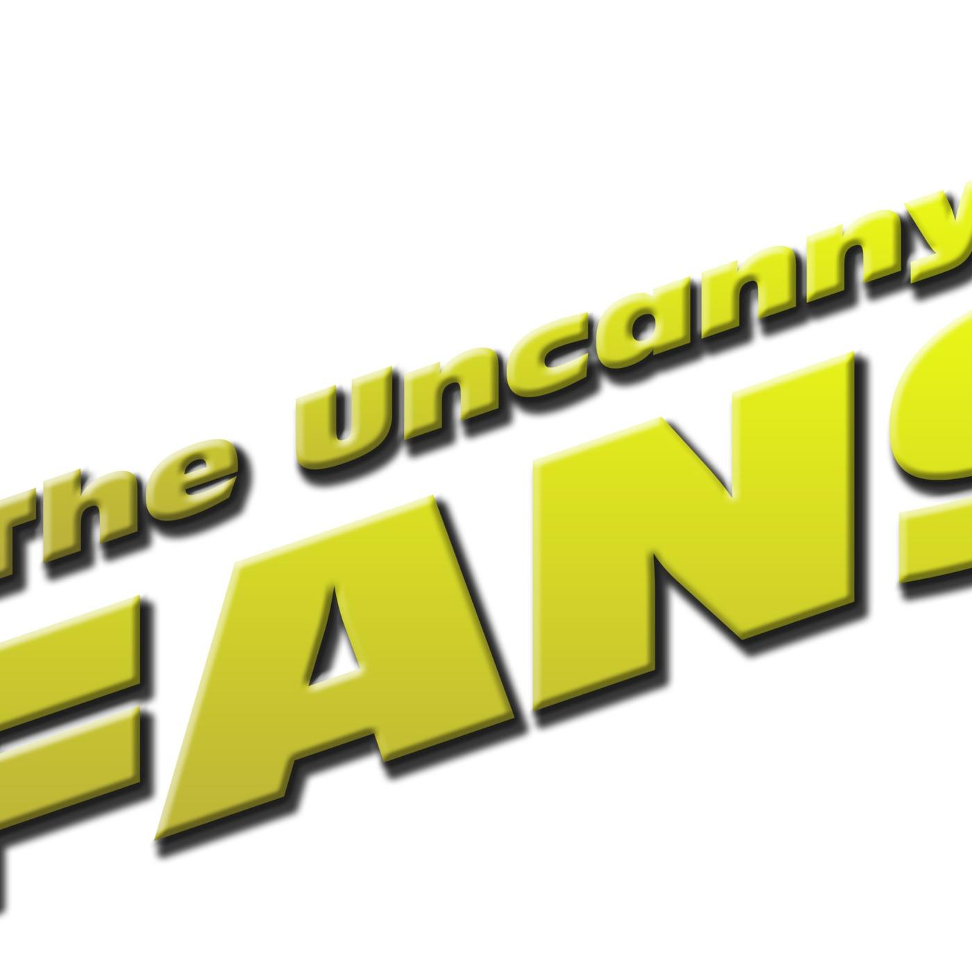 Uncanny Fans