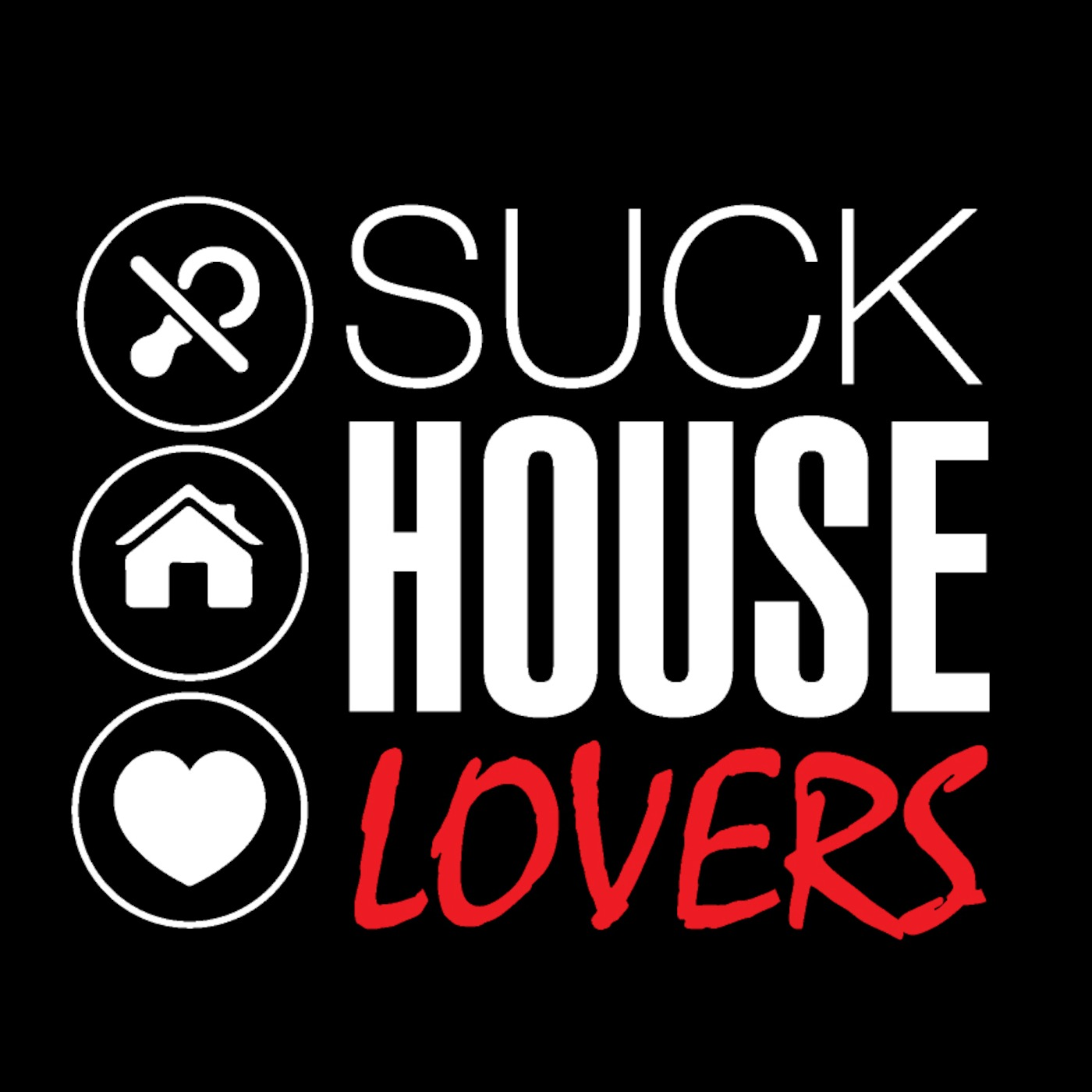 Suck House Lovers PODCASTS