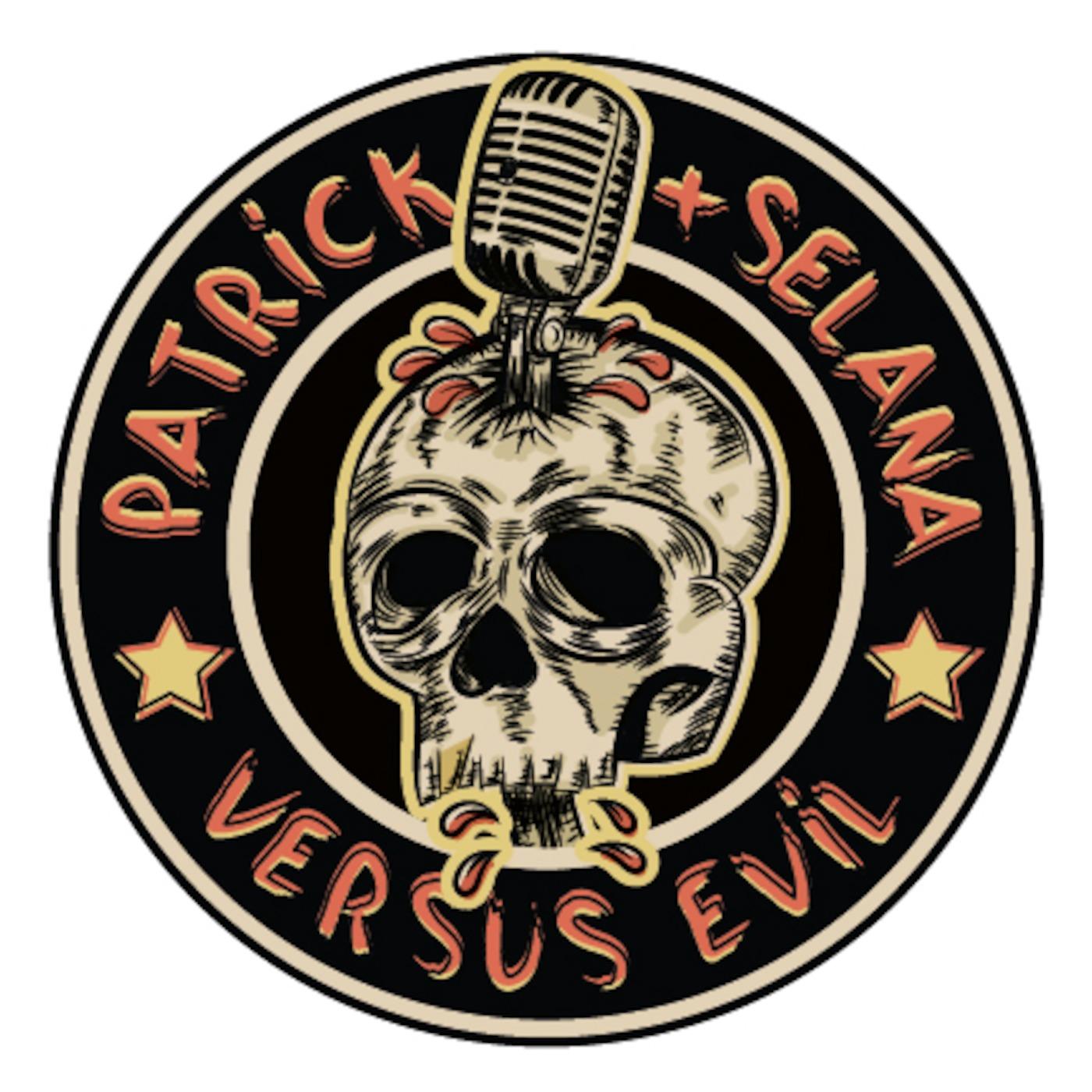 Patrick + Selana Versus Evil