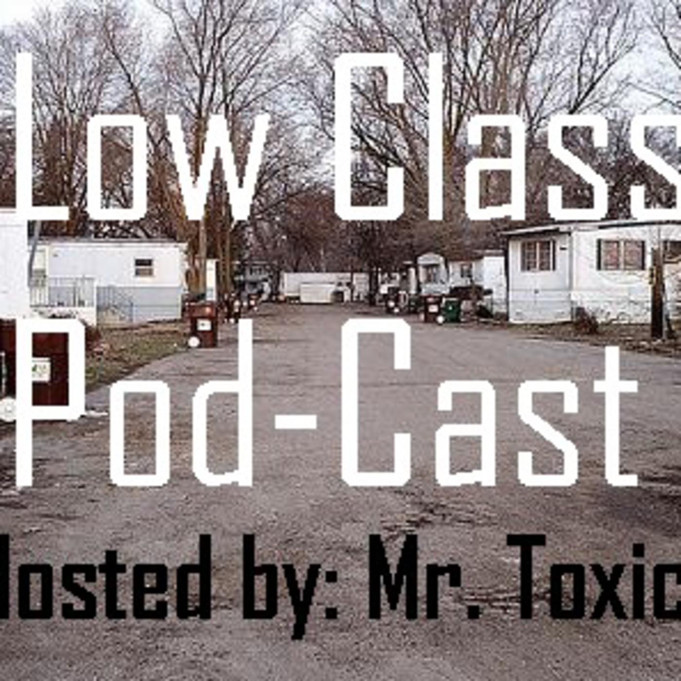 Low Class Podcast - Episode 1: Exposing The Music Industry