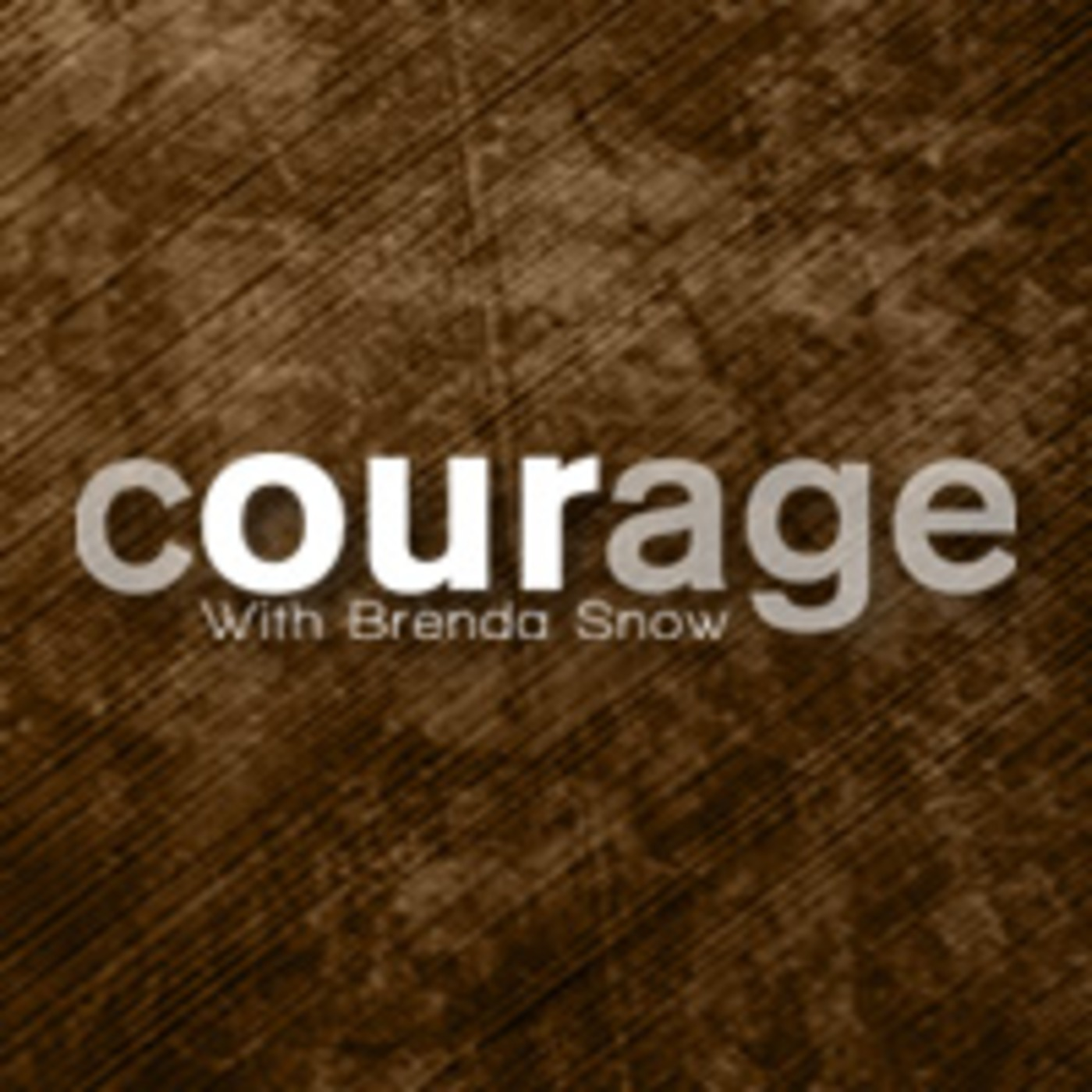 Courage with Brenda Snow