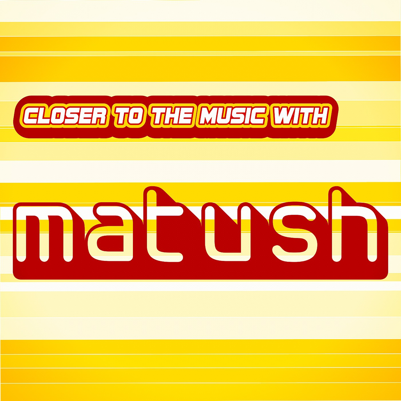 Closer to the music with Matush