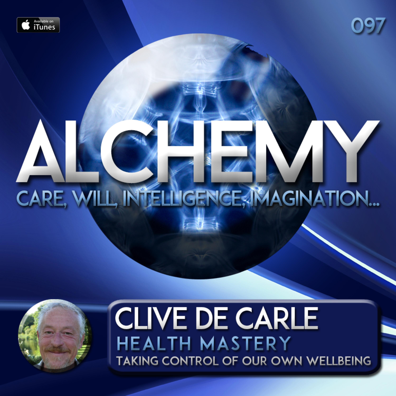 Alchemy 097 - Clive de Carle - Health Mastery