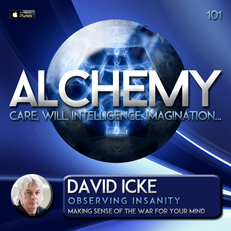 Alchemy 101 - David Icke - Observing Insanity