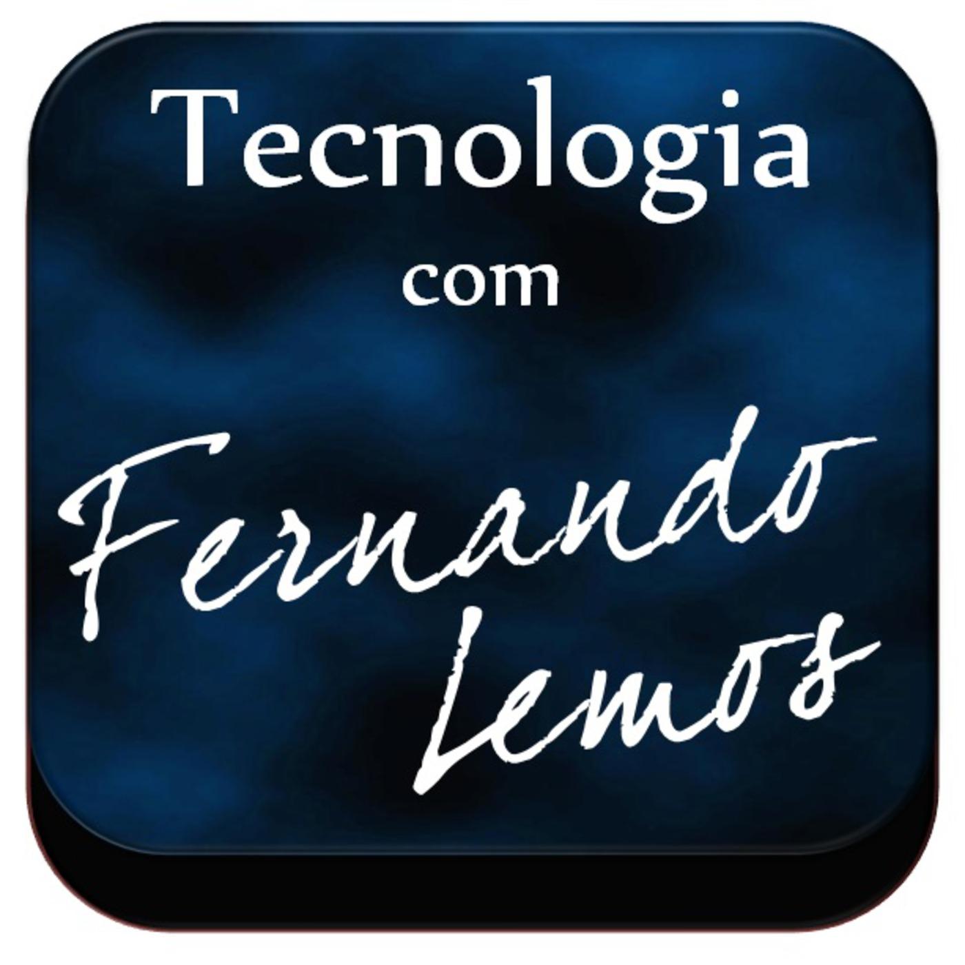 Tecnologia com Fernando Lemos - Podcast