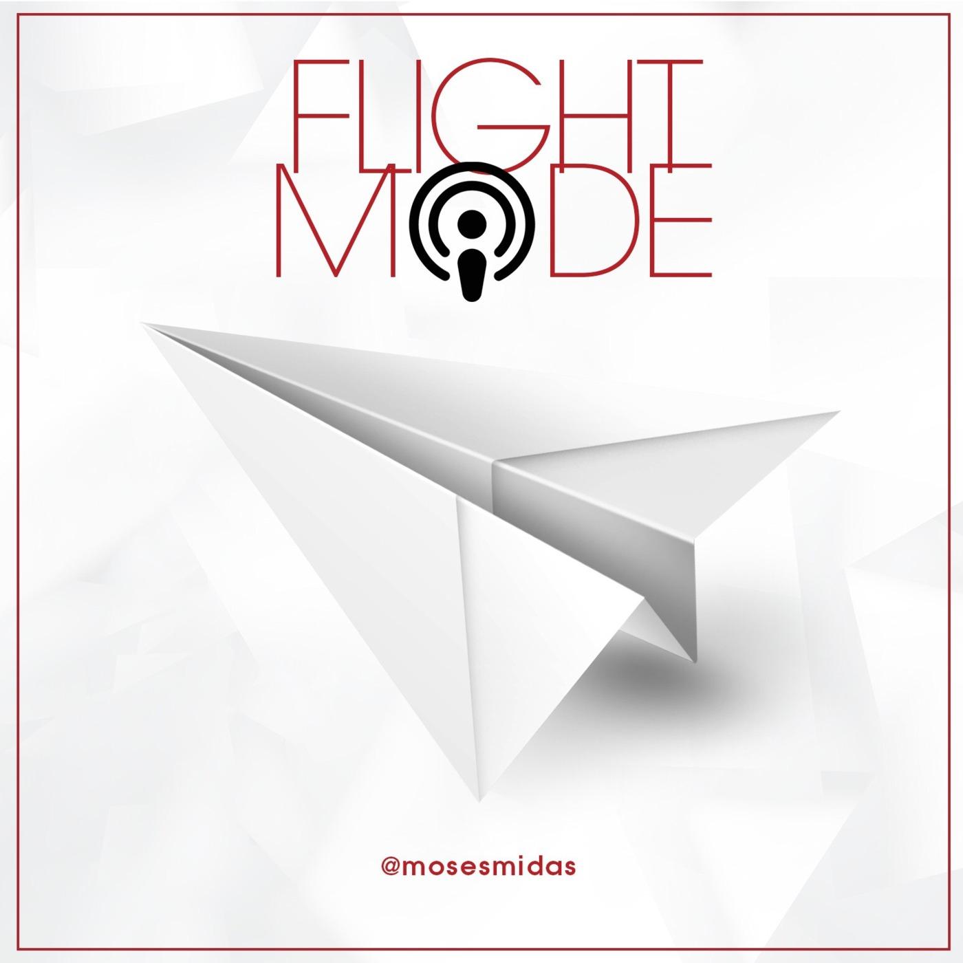 Ep134 Flight Mode @MosesMidas - Next Flight Mode Live - Sat