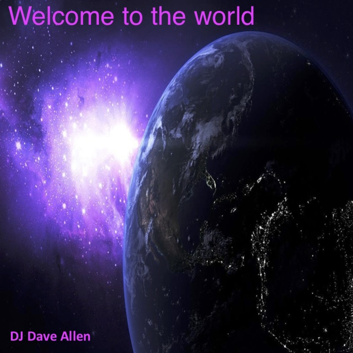 Welcome To The World DJ Dave Allen's podcast