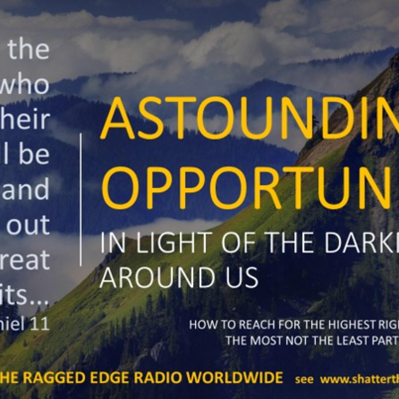 ASTOUNDING OPPROTUNITIES PART 1 THE RAGGED EDGE RADIO