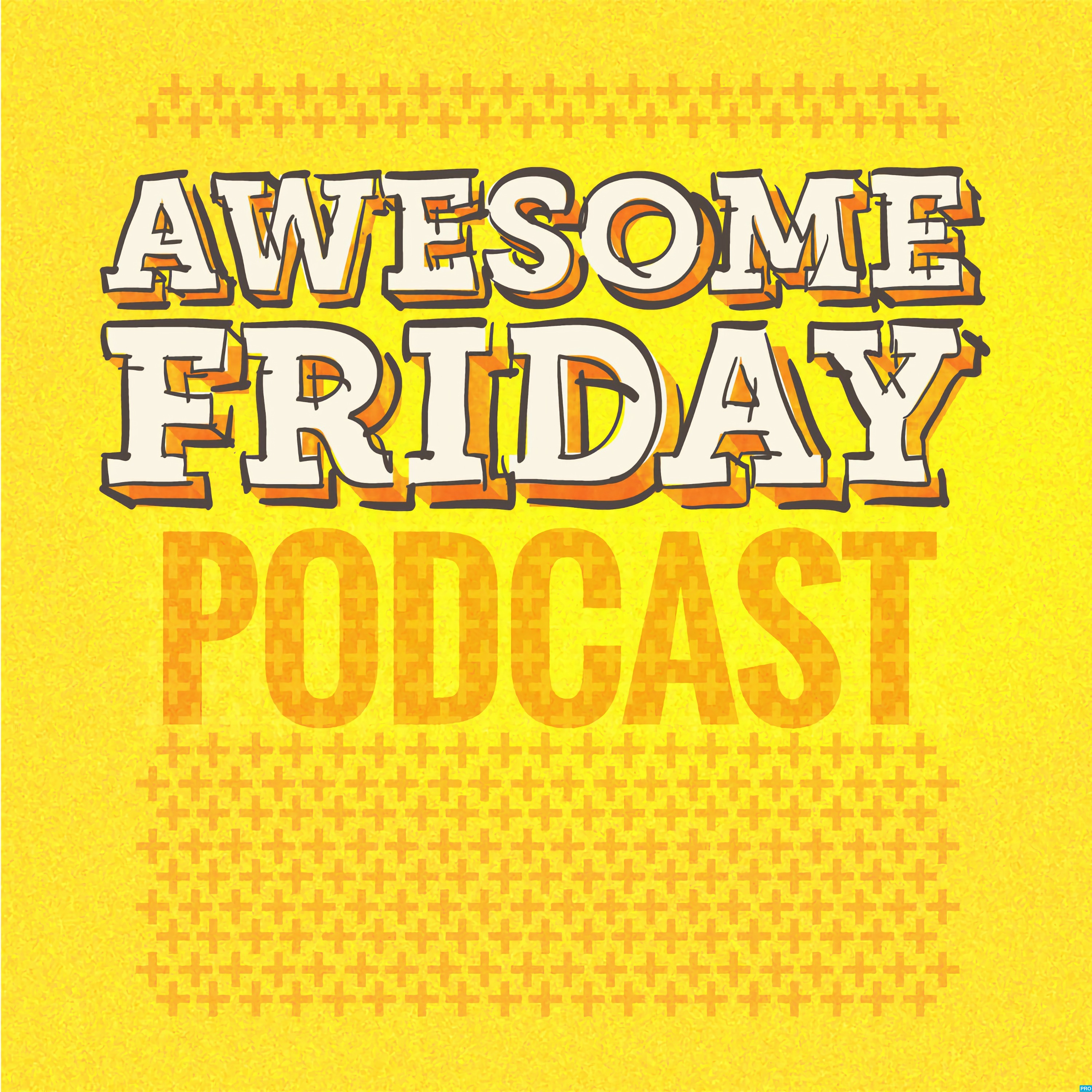 The Awesome Friday Movie Podcast