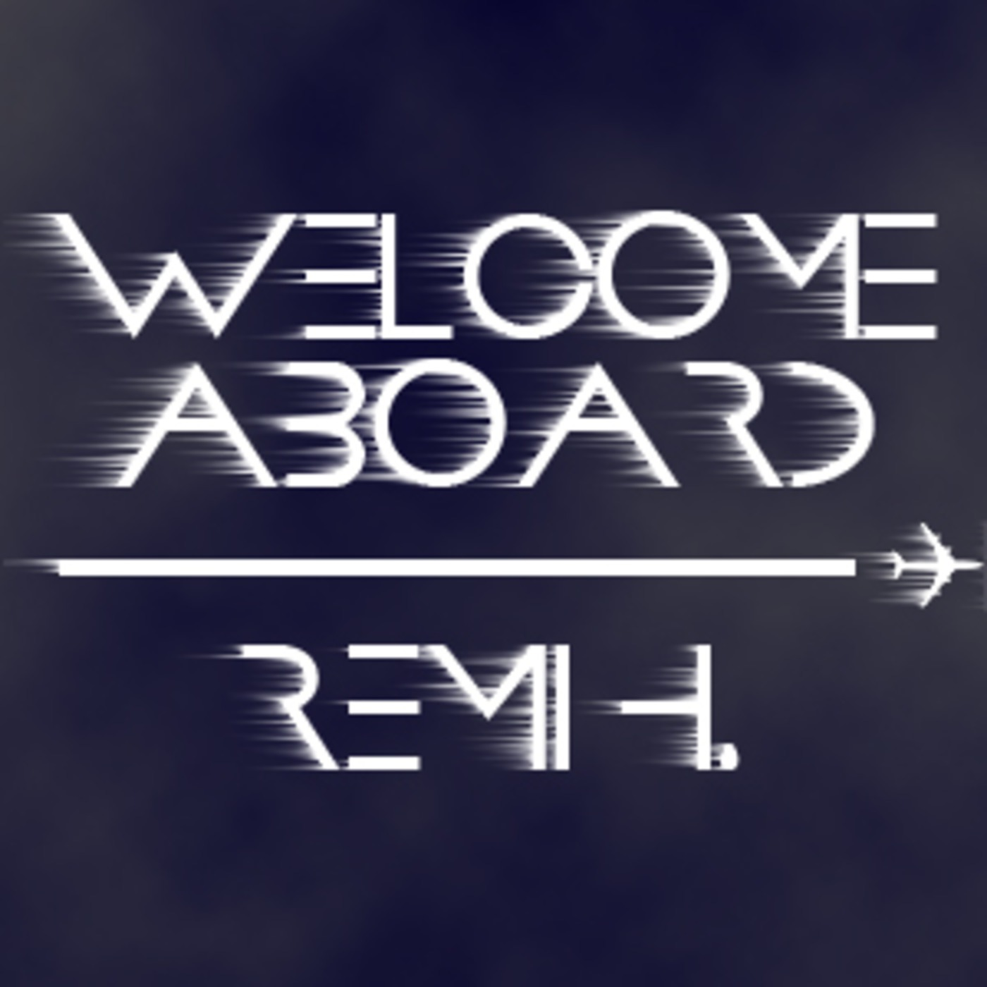WELCOME ABOARD by Remi H.