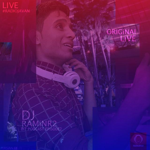 DJ RAMiNR2 - Bit Podcast Episode 2