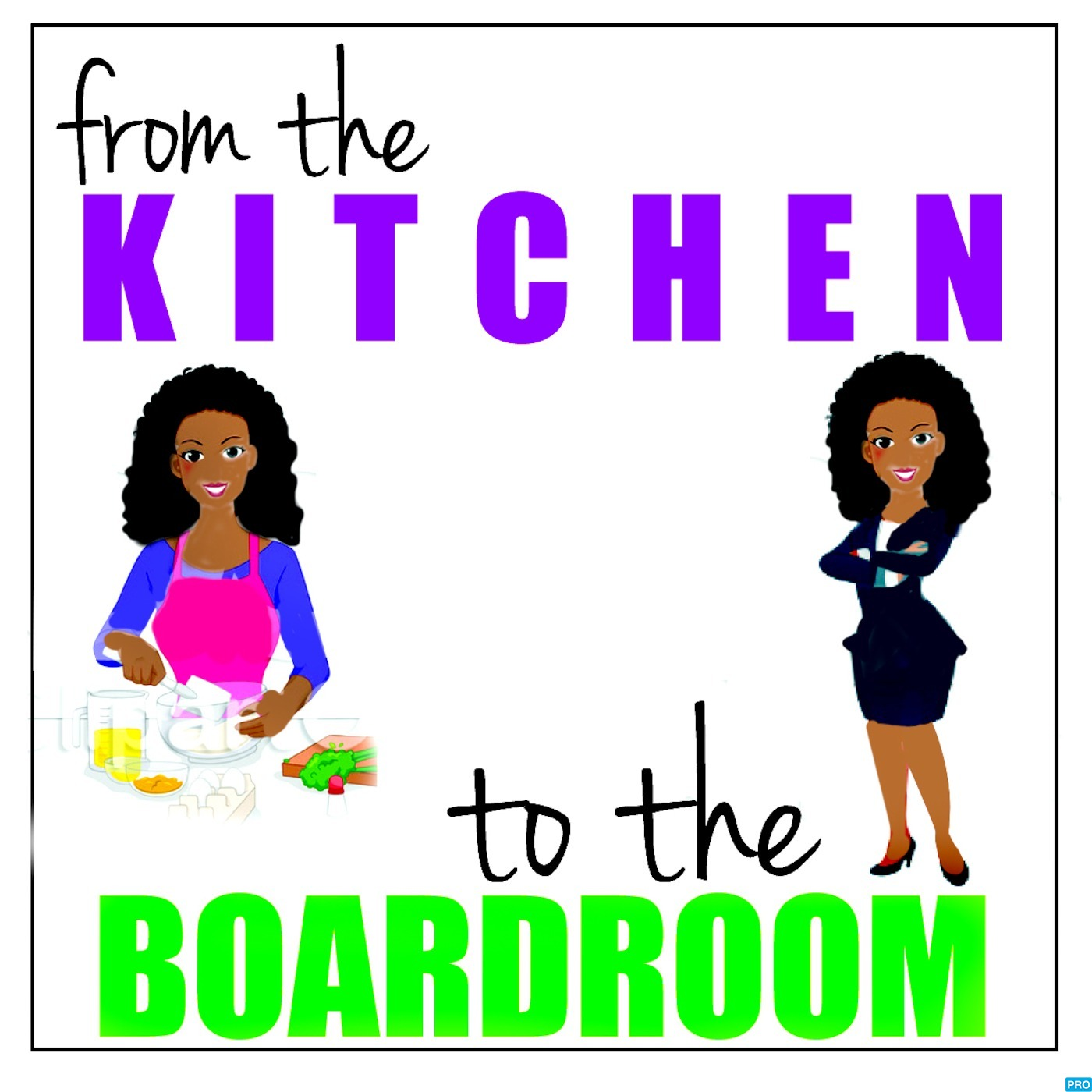 From the Kitchen...to the Boardroom
