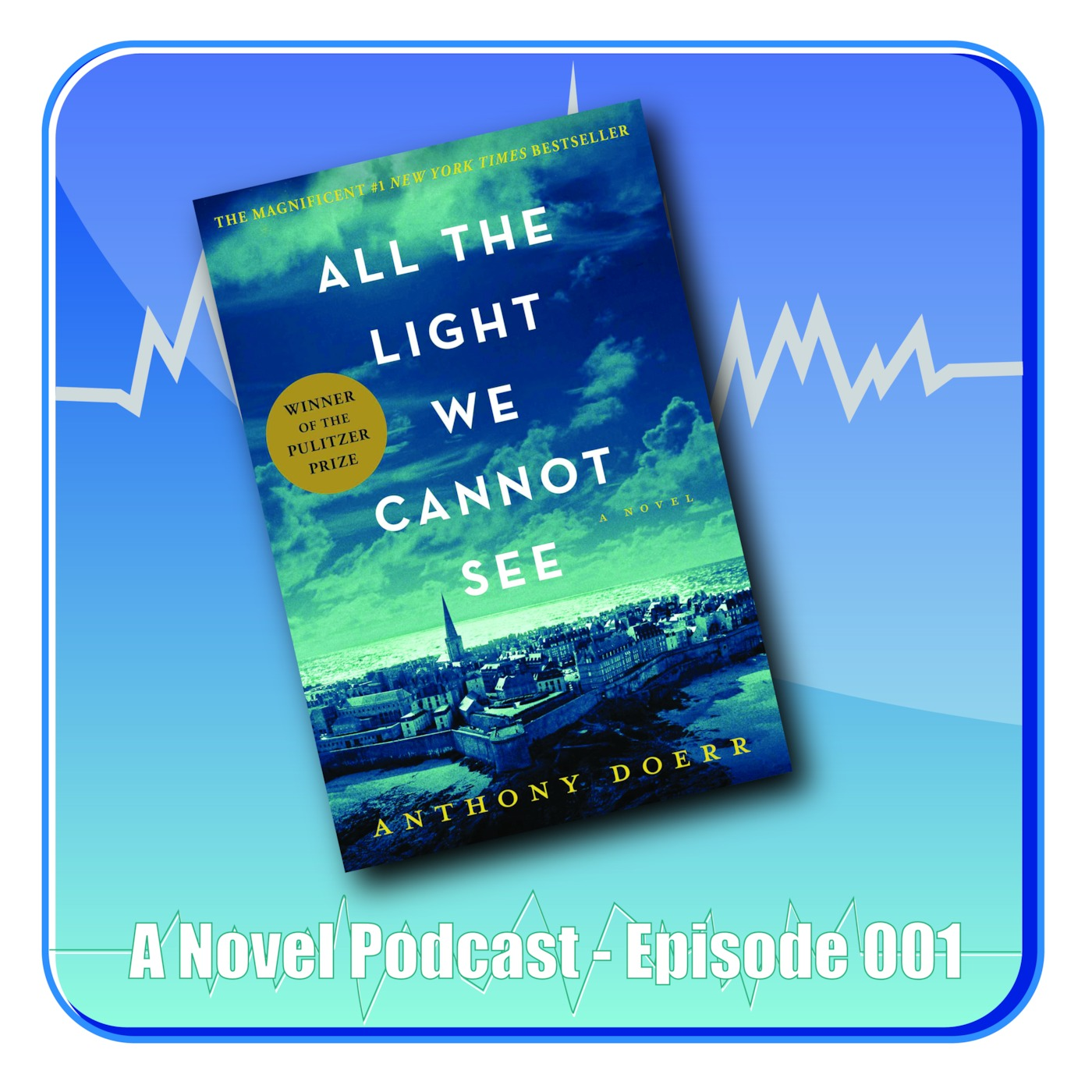 All The Light We Cannot See ANP A Novel Podcast podcast