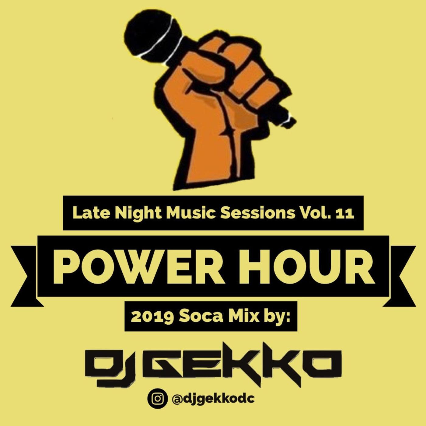 Late Night Music Sessions Vol  11 (Power Hour - 2019 Soca Mix) DJ