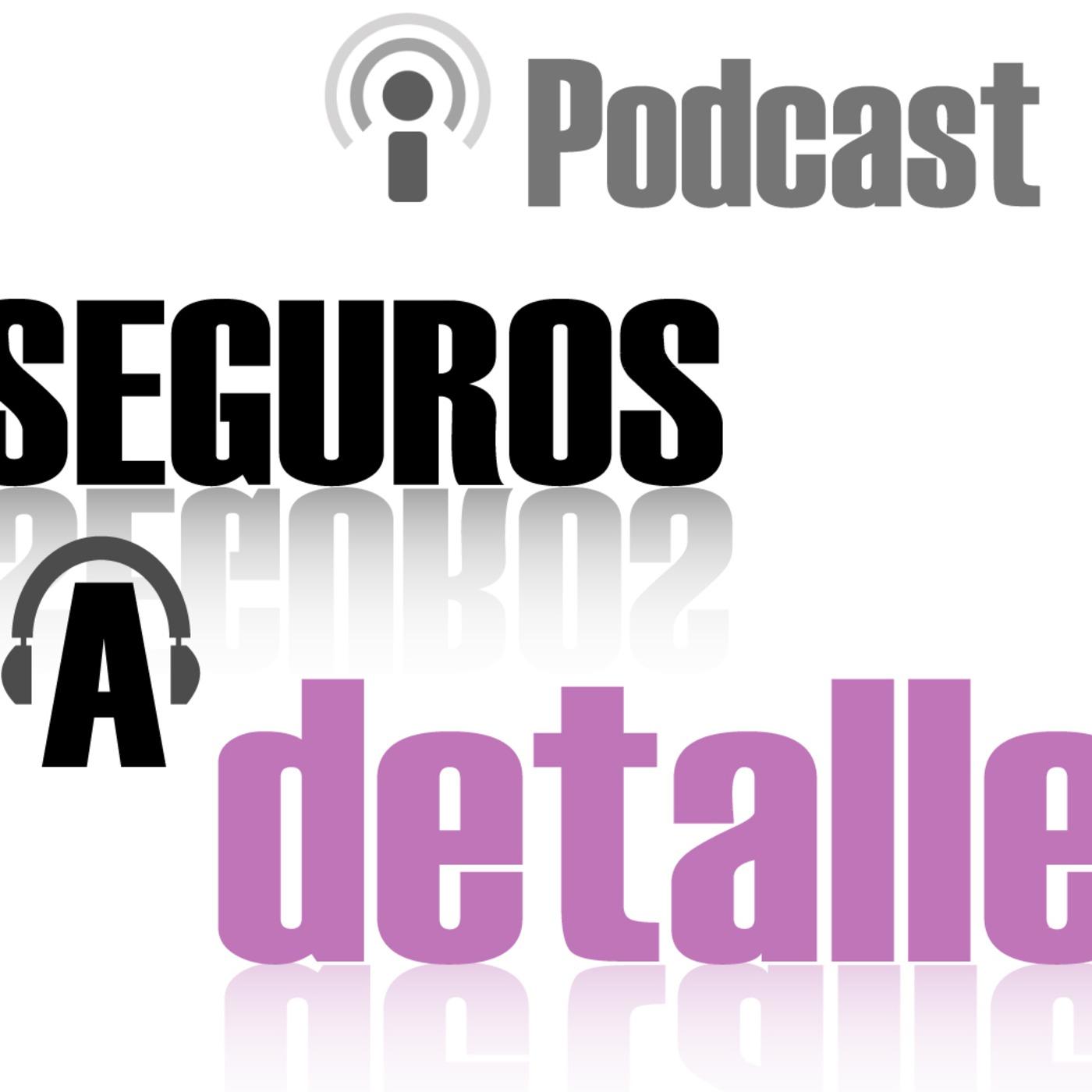 Podcast Seguros a Detalle
