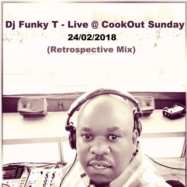 DJ Funky T - Live @ Cookout Sunday (Retrospective Mix) 25/02