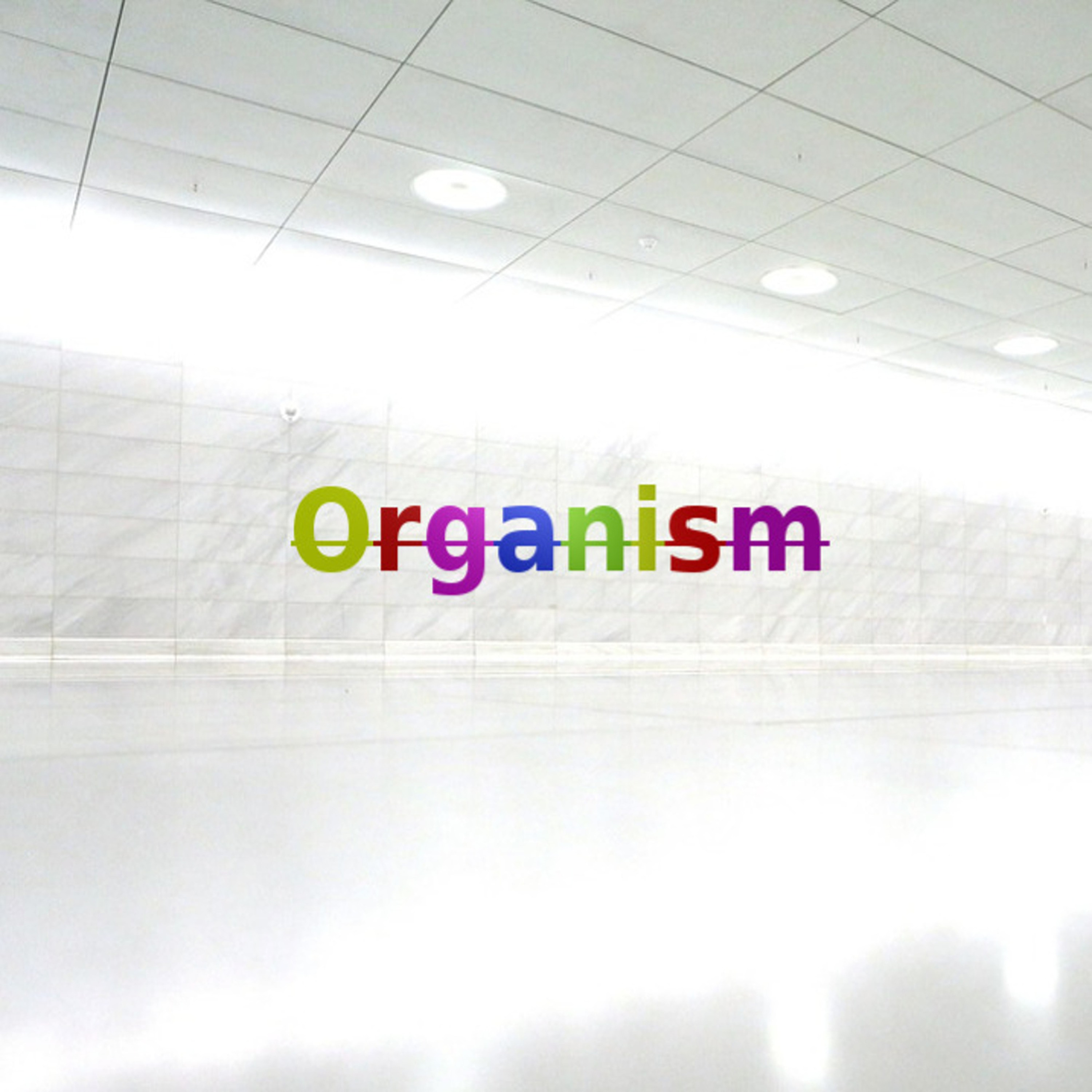 Organism Podcast