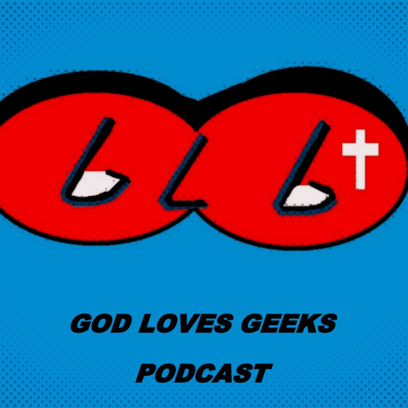 God Loves Geeks Podcast