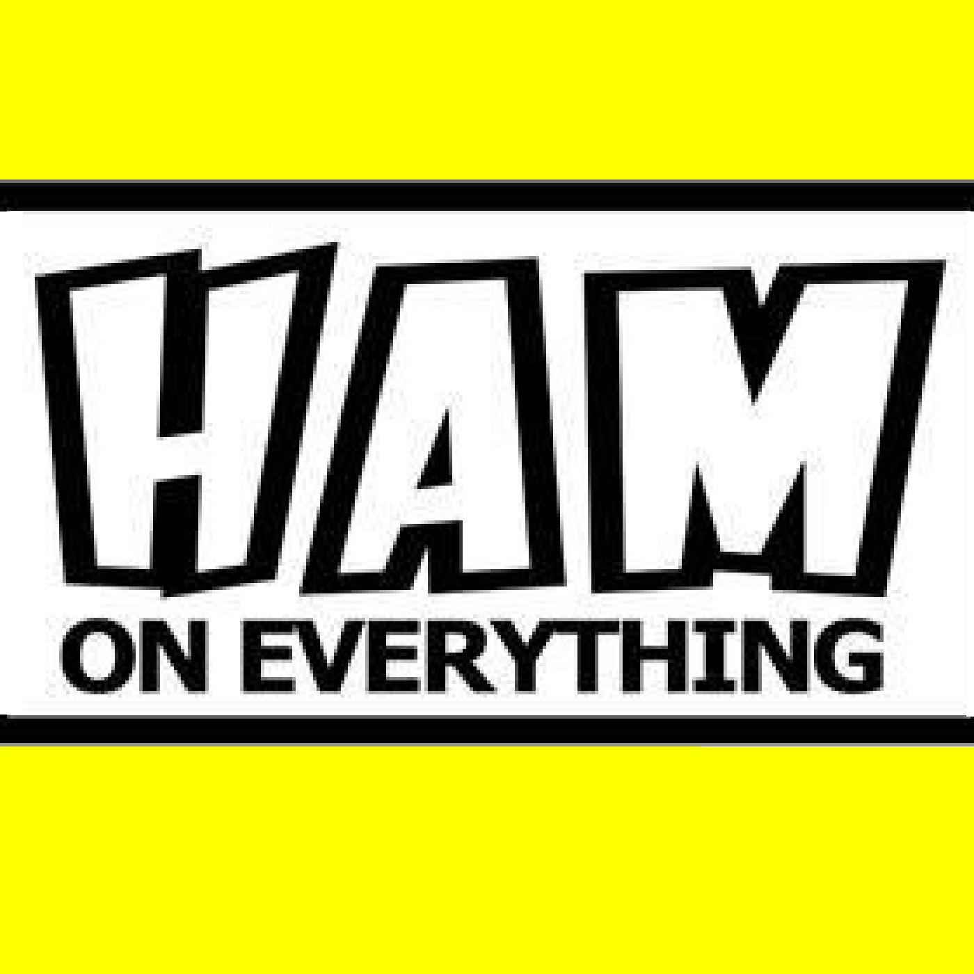 Ham on Everything!