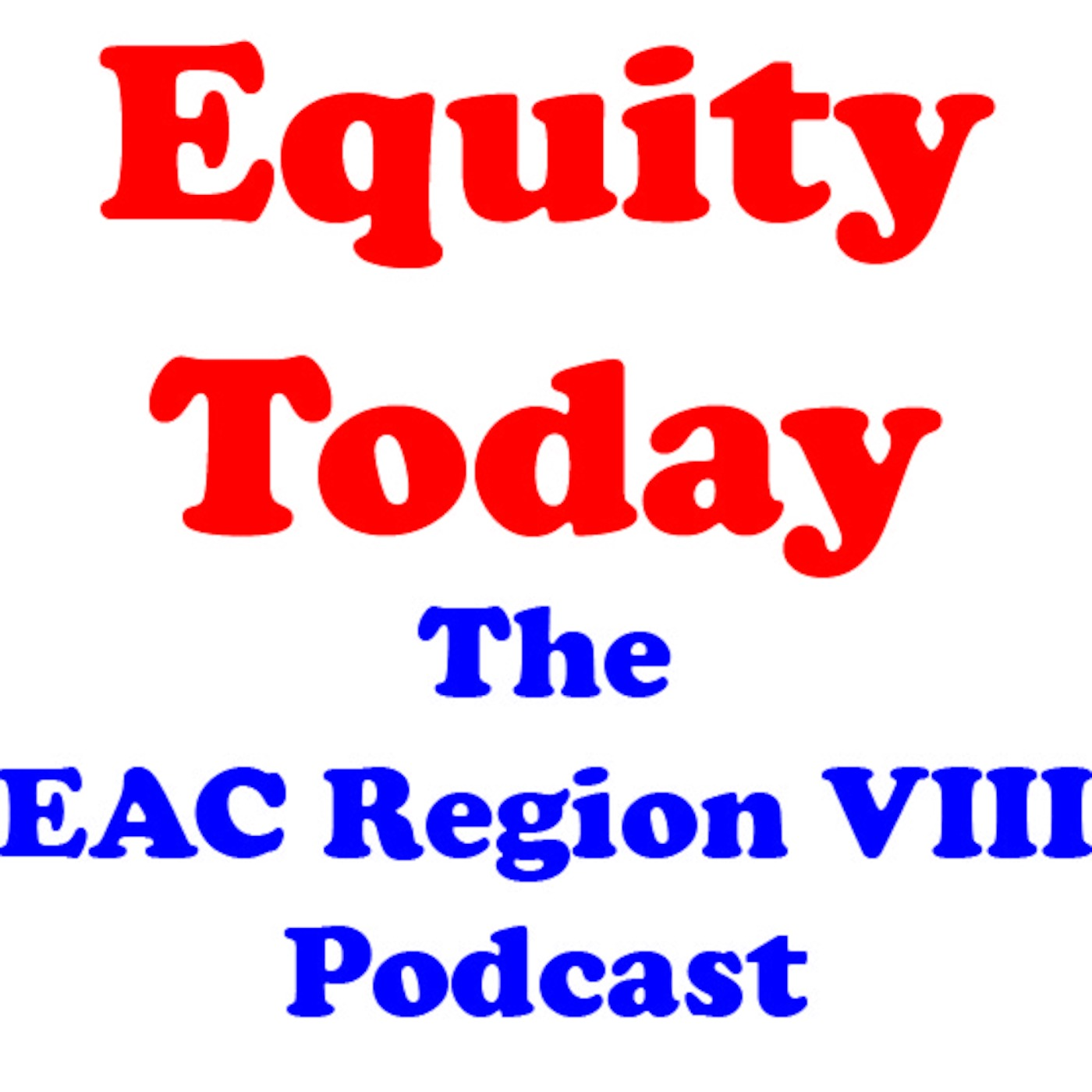 Equity Today - The EAC Region VIII Podcast