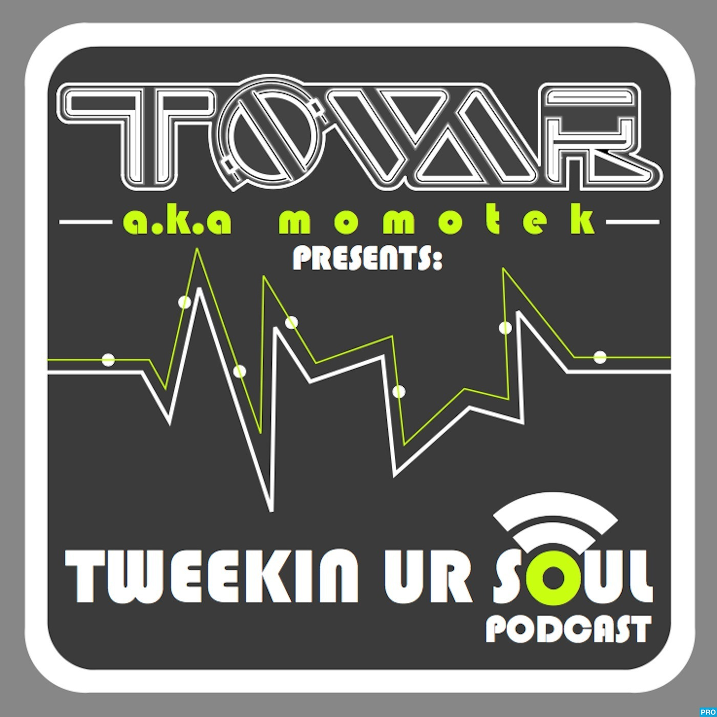 Tweekin Ur Soul Podcast