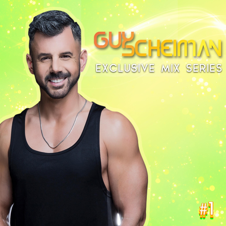 Guy Scheiman Exclusive Mixes Series#1