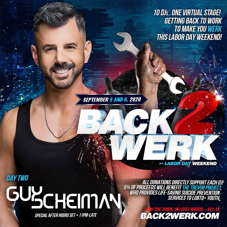 Guy Scheiman - Back 2 Werk Labor Day Weekend Live Stream 6.9.2020