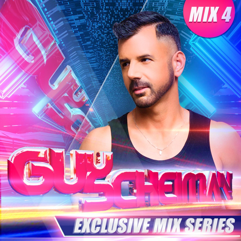 Guy Scheiman - Exclusive Mix #4