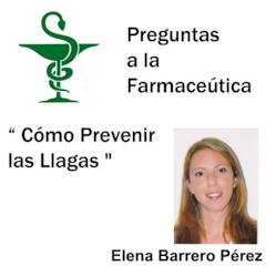 Cómo prevenir las llagas. Preguntas a la farmaceútica.