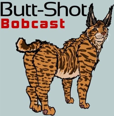 Butt-Shot Bobcast