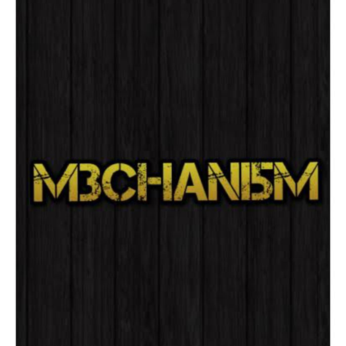 M3CHANI5M