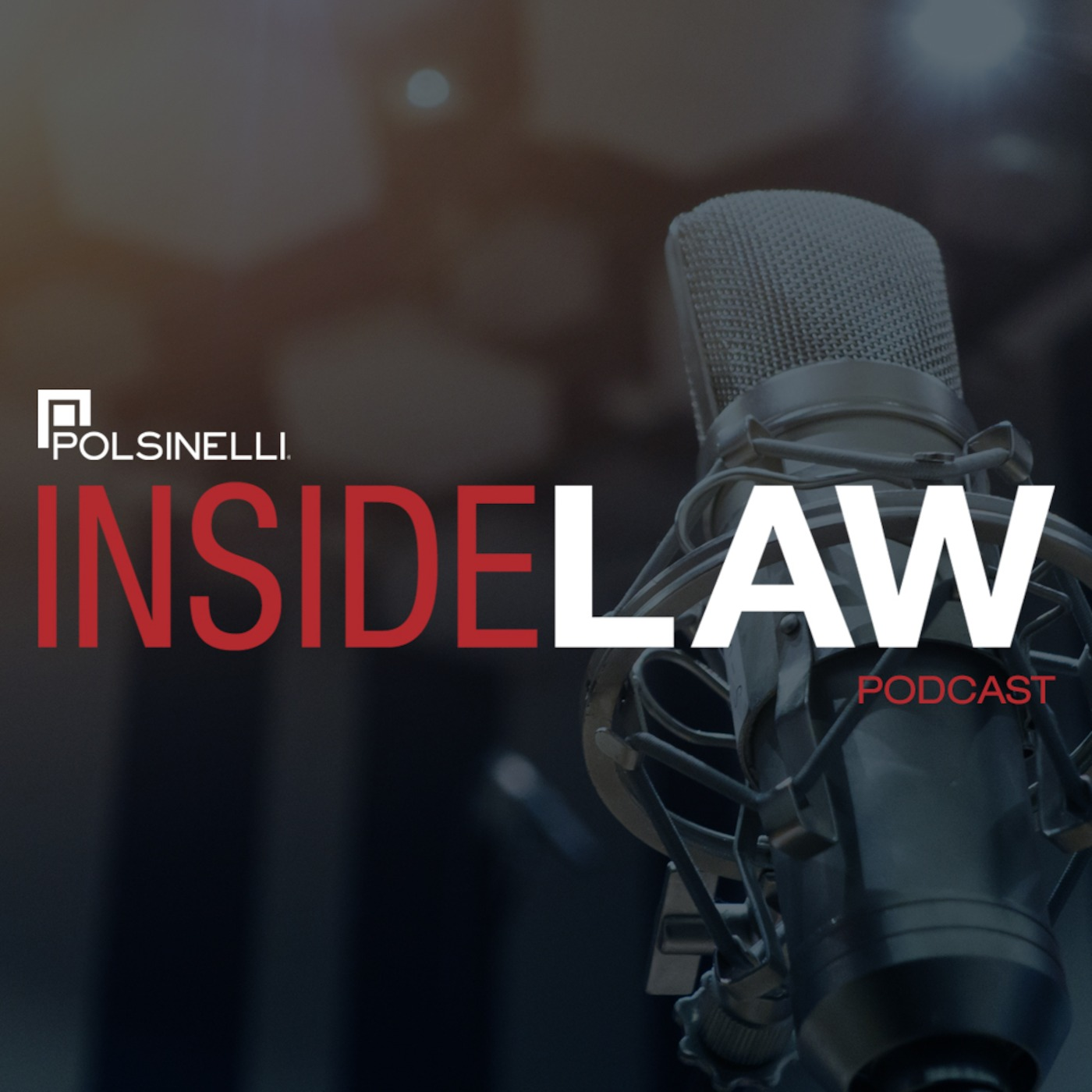 POLSINELLI INSIDE LAW PODCASTS