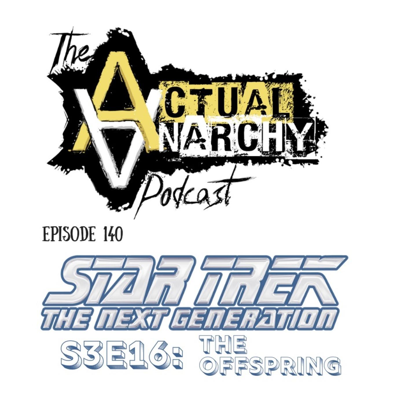 Episode 140 - Star Trek: TNG - S3E16 The Offspring (56:04