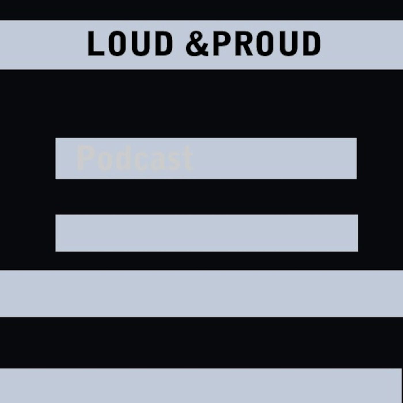 Loud & Proud Podcast