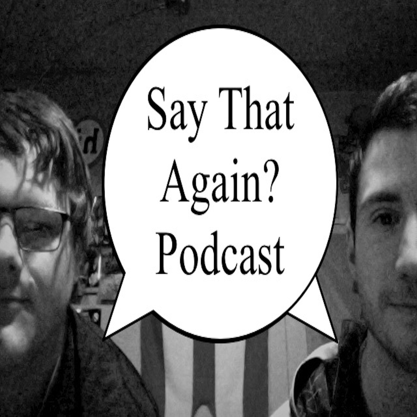 Say That Again? Podcast