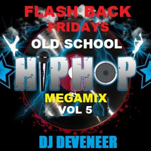 Flash Back Friday Old School Megamix Vol  5